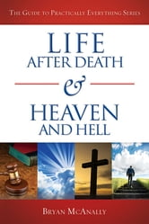 Life After Death & Heaven and Hell ebook by Brian McAnnaly