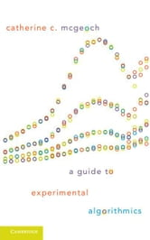 A Guide to Experimental Algorithmics ebook by McGeoch, Catherine C.