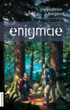 L'expédition Burgess - Enigmae.com, tome 4 ebook by Anne Bernard-Lenoir