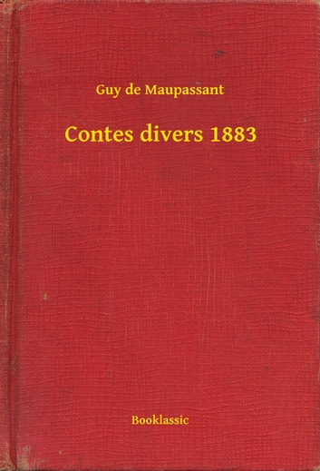 Contes divers 1883 ebook by Guy de Maupassant