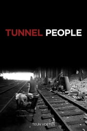 Tunnel People ebook by Voeten, Teun