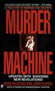 Murder Machine ebook by Gene Mustain,Jerry Capeci