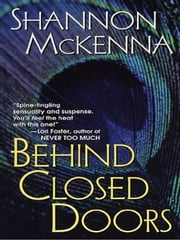 Behind Closed Doors ebook by McKenna, Shannon