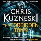 The Forbidden Tomb (The Hunters 2) audiobook by Chris Kuzneski