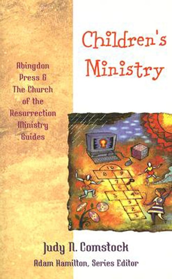 Children's Ministry ebook by Adam Hamilton,Judy N. Comstock