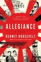 Allegiance - A Novel ebook by Kermit Roosevelt