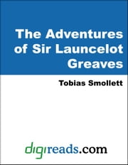 The Adventures of Sir Launcelot Greaves ebook by Smollett, Tobias