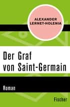 Der Graf von Saint-German - Roman ebook by Alexander Lernet-Holenia