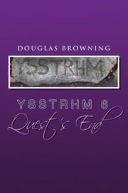 Ysstrhm 6, Quest's End ebook by Douglas Browning