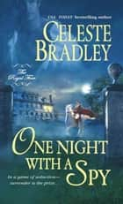 One Night With a Spy ebook by Celeste Bradley
