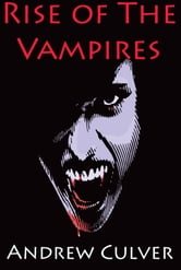 Rise of the Vampires ebook by Andrew Culver