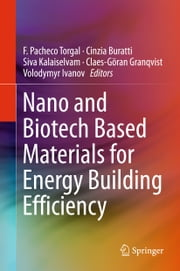 Nano and Biotech Based Materials for Energy Building Efficiency ebook by F. Pacheco Torgal,Cinzia Buratti,Siva Kalaiselvam,Claes-Göran Granqvist,Volodymyr Ivanov