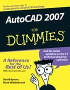 AutoCAD 2007 For Dummies ebook by David Byrnes,Mark Middlebrook