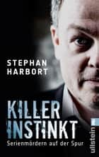 Killerinstinkt - Serienmördern auf der Spur ebook by Stephan Harbort