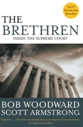 The Brethren - Inside the Supreme Court ebook by Bob Woodward,Scott Armstrong