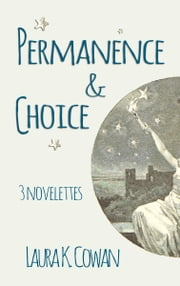 Permanence & Choice ebook by Laura Cowan