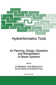 Hydroinformatics Tools for Planning, Design, Operation and Rehabilitation of Sewer Systems ebook by Jiri Marsalek,Cedo Maksimovic,Evzen Zeman,Roland Price