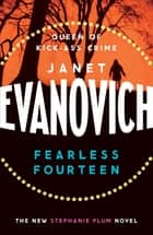 Fearless Fourteen - A witty crime adventure full of suspense, drama and thrills ebook by Janet Evanovich