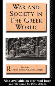 War and Society in the Greek World ebook by Dr John Rich,John Rich,Graham Shipley