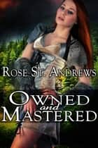 Owned and Mastered ebook by Rose St. Andrews