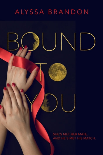 Bound to You ebook by Alyssa Brandon