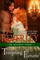 Tempting Fortune (The Malloren World, Book 2) - Regency Romance ebook by