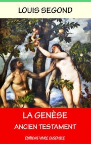 La Genèse (Ancien Testament) ebook by Louis Segond