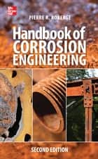 Handbook of Corrosion Engineering 2/E ebook by Pierre Roberge