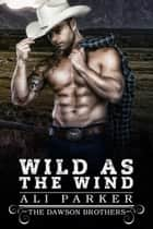 Wild as the Wind ebook by Ali Parker