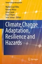 Climate Change Adaptation, Resilience and Hazards ebook by Walter Leal Filho, Haruna Musa, Gina Cavan,...