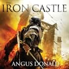 The Iron Castle audiobook by Angus Donald