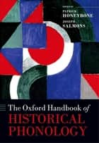 The Oxford Handbook of Historical Phonology ebook by Patrick Honeybone,Joseph Salmons