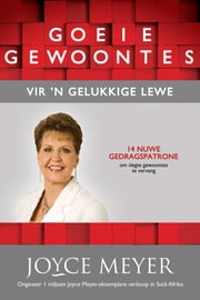 Goeie gewoontes vir 'n gelukkige lewe (eBoek) - 14 Nuwe gedragspatrone om slegte gewoontes te vervang ebook by Kobo.Web.Store.Products.Fields.ContributorFieldViewModel