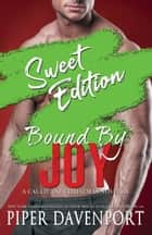Bound by Joy - Sweet Edition ebook by Piper Davenport