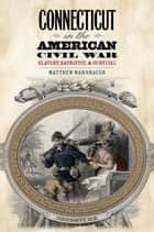 Connecticut in the American Civil War ebook by Matthew Warshauer