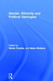Gender, Ethnicity and Political Ideologies ebook by Nickie Charles,Helen Hintjens