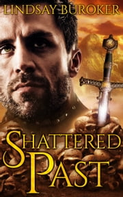 Shattered Past ebook by Lindsay Buroker