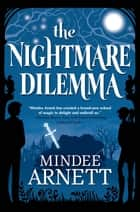 The Nightmare Dilemma 電子書 by Mindee Arnett