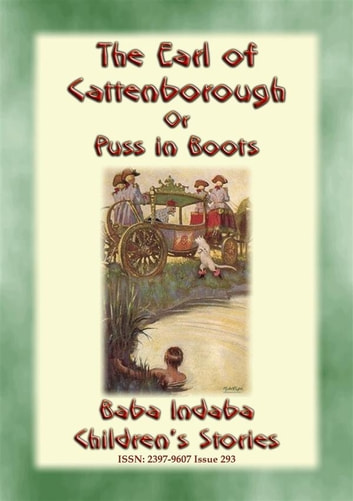 THE EARL OF CATTENBOROUGH or PUSS IN BOOTS - An English Children's Fairy Tale - Baba Indaba's Children's Stories - Issue 293 ebook by Anon E. Mouse