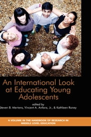 An International Look at Educating Young Adolescents ebook by Steven B. Mertens,Vincent A. Anfara,Kathleen Roney