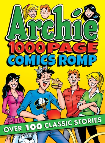 Archie 1000 Page Comics Romp ebook by Archie Superstars