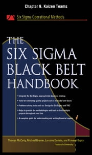 The Six Sigma Black Belt Handbook, Chapter 9 - Kaizen Teams ebook by Thomas McCarty,Lorraine Daniels,Michael Bremer,Praveen Gupta,John Heisey,Kathleen Mills