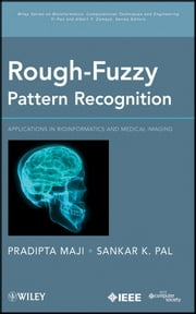 Rough-Fuzzy Pattern Recognition - Applications in Bioinformatics and Medical Imaging ebook by Pradipta Maji,Sankar K. Pal