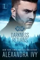 Darkness Returns - A Paranormal Vampire Romance ebook by Alexandra Ivy