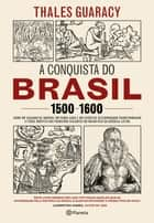 A conquista do Brasil eBook by Thales Guaracy