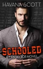 Schooled ebook by Havana Scott