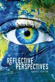 Reflective Perspectives ebook by Rafael Rivera
