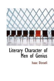 Literary Character Of Men Of Genius ebook by Isaac Disraeli
