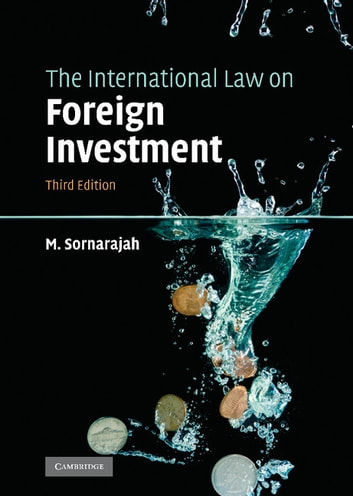The International Law on Foreign Investment ebook by M. Sornarajah