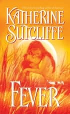Fever ebook by Katherine Sutcliffe